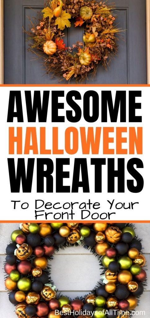 """Halloween wreaths on top and bottom with """"Awesome Halloween Wreaths to Decorate Your Front Porch"""" written in the center"""