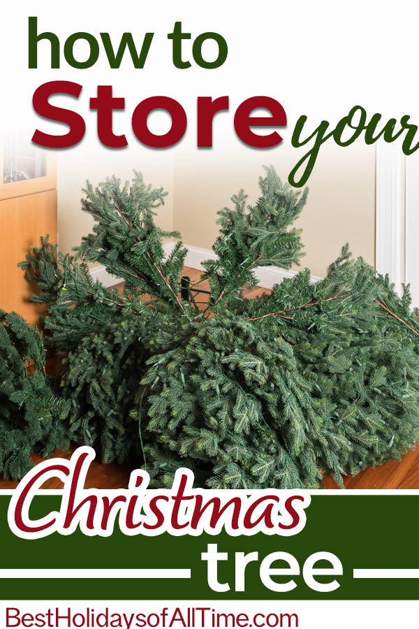 "Pin image with ""How to Store your Christmas tree"" and a disassembled Christmas tree"